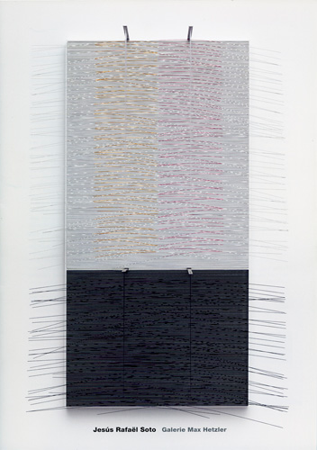 Jesús Rafaël Soto - Galerie Max Hetzler