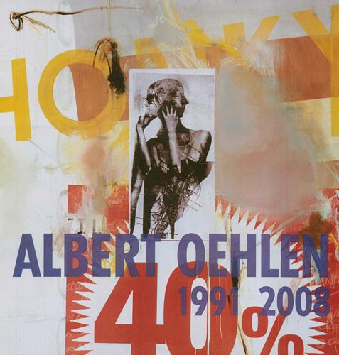 Albert Oehlen 1991 2008 - Galerie Max Hetzler