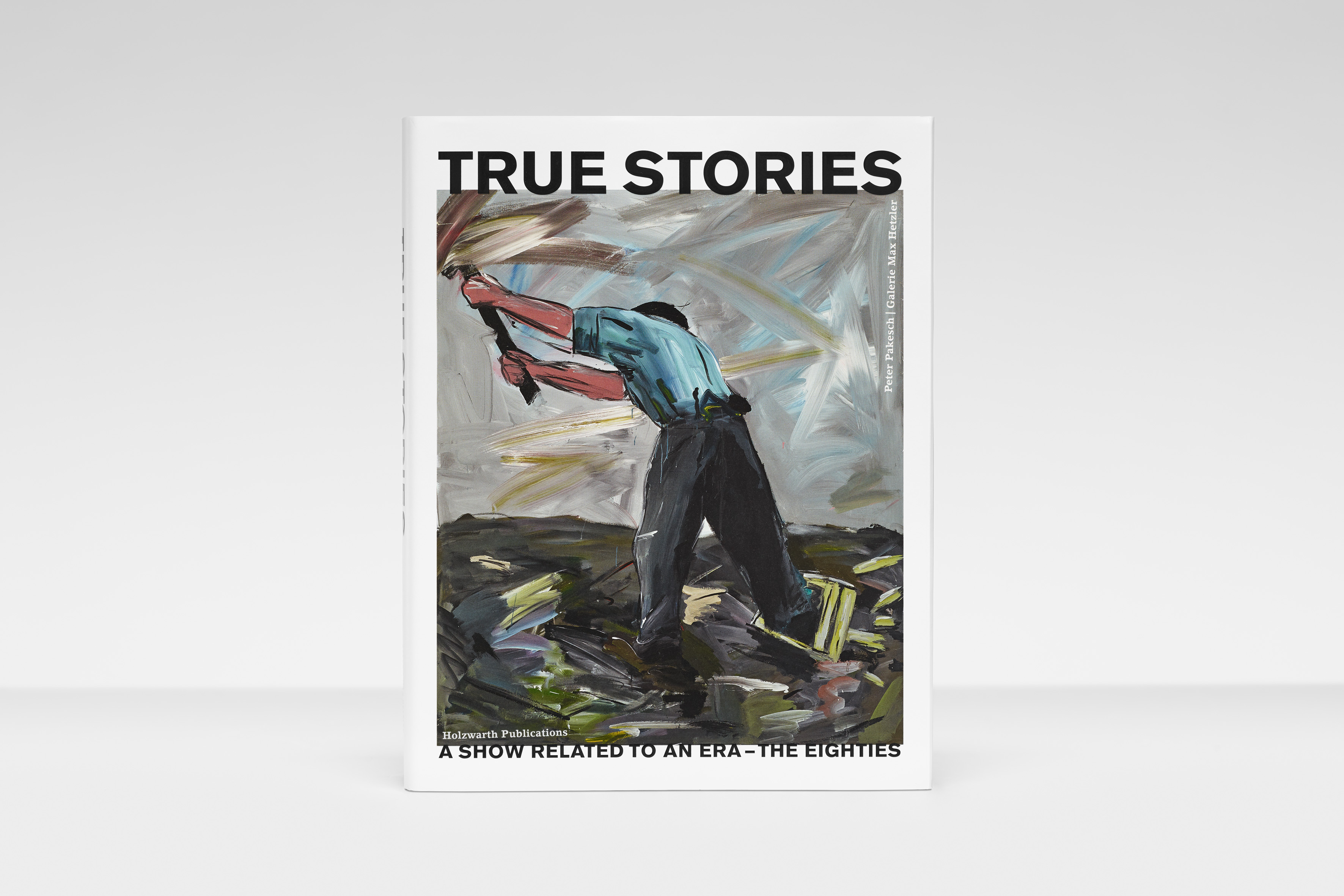 True Stories. A Show Related to an Era – The Eighties - Galerie Max Hetzler