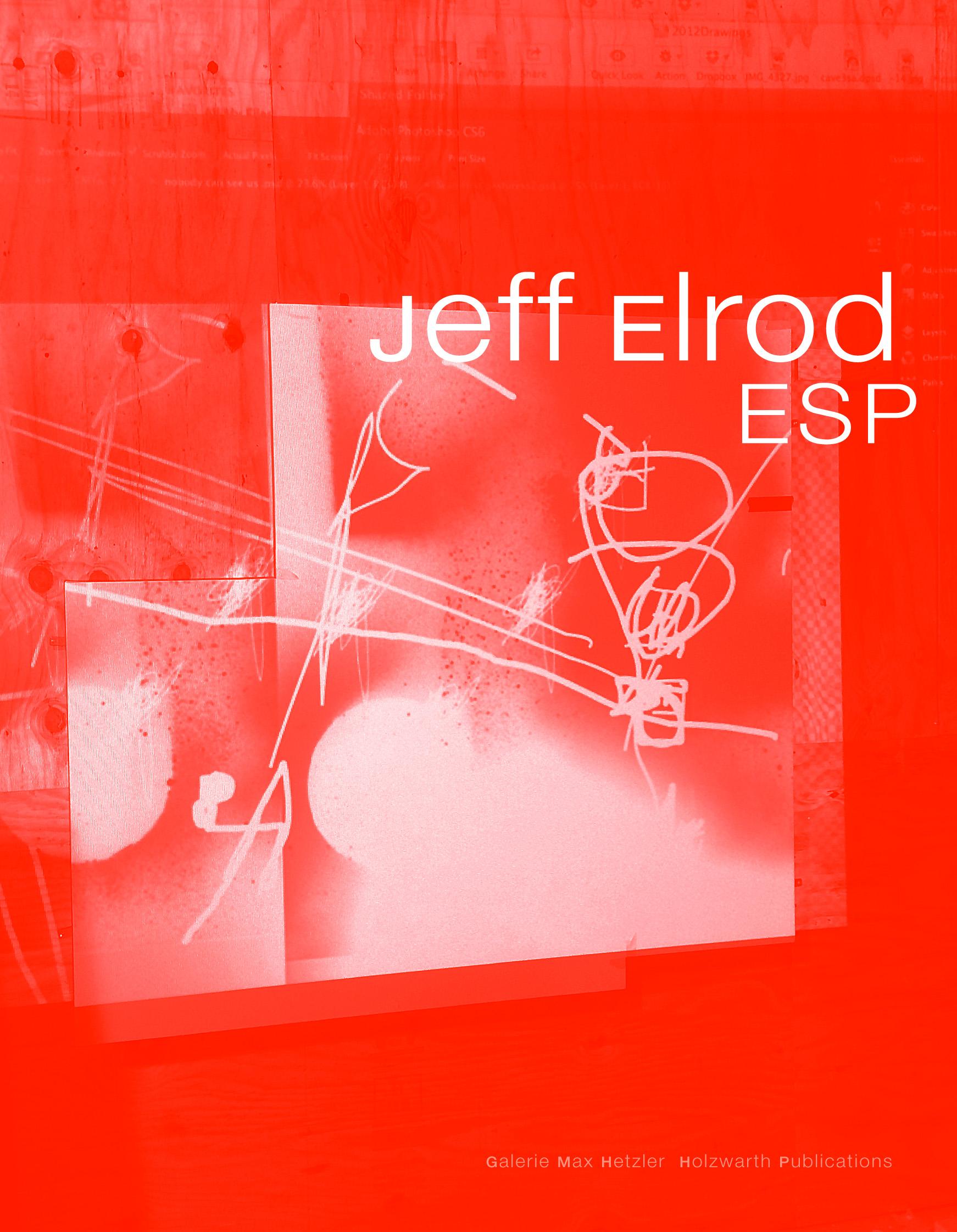 Jeff Elrod: ESP - Galerie Max Hetzler
