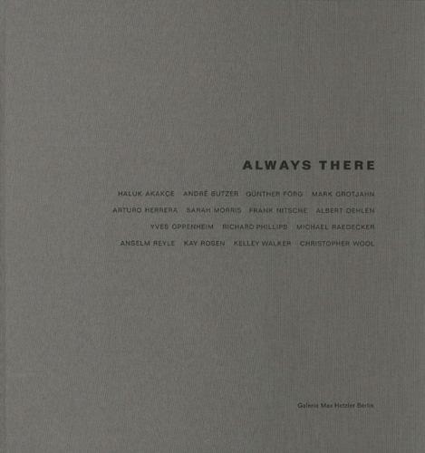 Always There - Galerie Max Hetzler