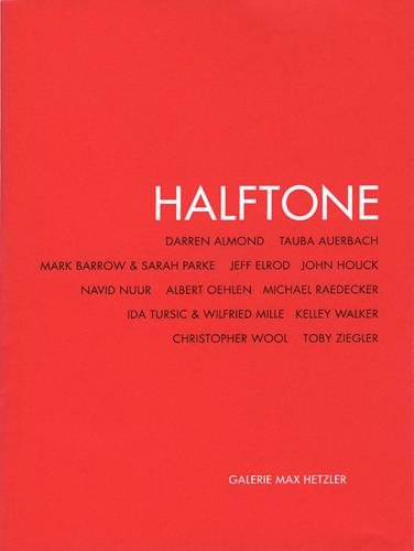 HALFTONE - Galerie Max Hetzler