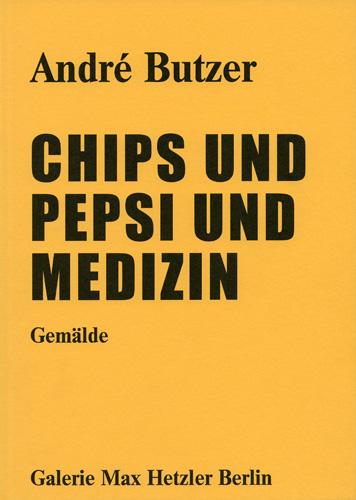 Chips und Pepsi und Medizin - Galerie Max Hetzler