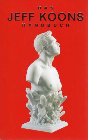 Das Jeff Koons Handbuch - Galerie Max Hetzler