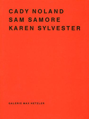 Cady Noland, Sam Samore, Karen Sylvester - Galerie Max Hetzler